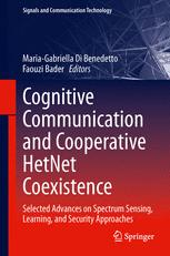 Cognitive Communication and Cooperative HetNet Coexistence