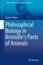 Philosophical Biology in Aristotle's Parts of Animals