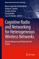 Cognitive Radio and Networking for Heterogeneous Wireless Networks