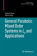General Parabolic Mixed Order Systems in Lp and Applications