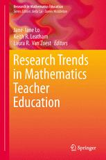 Research Trends in Mathematics Teacher Education