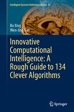Innovative Computational Intelligence: A Rough Guide to 134 Clever Algorithms