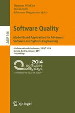 Software Quality. Model-Based Approaches for Advanced Software and Systems Engineering
