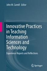 Innovative Practices in Teaching Information Sciences and Technology