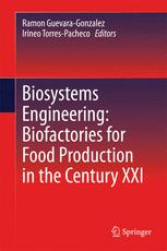 Biosystems Engineering: Biofactories for Food Production in the Century XXI