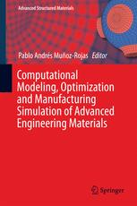 Computational Modeling, Optimization and Manufacturing Simulation of Advanced Engineering Materials