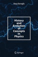 History and Evolution of Concepts in Physics