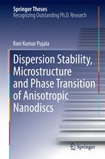 Dispersion Stability, Microstructure and Phase Transition of Anisotropic Nanodiscs