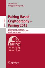 Pairing-Based Cryptography – Pairing 2013