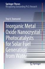 Inorganic Metal Oxide Nanocrystal Photocatalysts for Solar Fuel Generation from Water