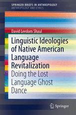 Linguistic Ideologies of Native American Language Revitalization