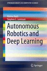 Autonomous Robotics and Deep Learning
