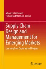 Supply Chain Design and Management for Emerging Markets