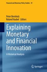 Explaining Monetary and Financial Innovation