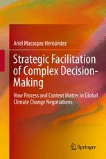 Strategic Facilitation of Complex Decision-Making