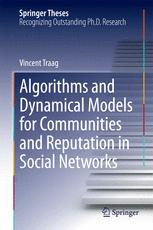 Algorithms and Dynamical Models for Communities and Reputation in Social Networks