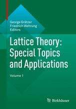 Lattice Theory: Special Topics and Applications