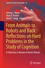 From Animals to Robots and Back: Reflections on Hard Problems in the Study of Cognition