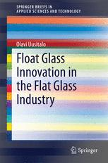 Float Glass Innovation in the Flat Glass Industry