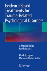 Evidence Based Treatments for Trauma-Related Psychological Disorders