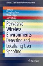 Pervasive Wireless Environments: Detecting and Localizing User Spoofing