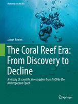 The Coral Reef Era: From Discovery to Decline