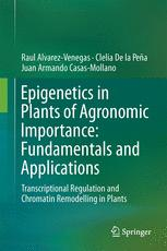 Epigenetics in Plants of Agronomic Importance: Fundamentals and Applications