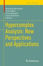 Hypercomplex Analysis: New Perspectives and Applications