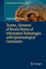 Technen: Elements of Recent History of Information Technologies with Epistemological Conclusions