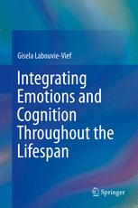 Integrating Emotions and Cognition Throughout the Lifespan