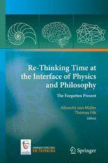 Re-Thinking Time at the Interface of Physics and Philosophy