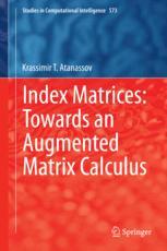 Index Matrices: Towards an Augmented Matrix Calculus
