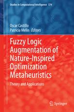 Fuzzy Logic Augmentation of Nature-Inspired Optimization Metaheuristics