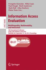 Information Access Evaluation. Multilinguality, Multimodality, and Interaction