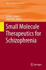 Small Molecule Therapeutics for Schizophrenia