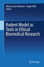 Rodent Model as Tools in Ethical Biomedical Research