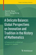 A Delicate Balance: Global Perspectives on Innovation and Tradition in the History of Mathematics