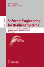 Software Engineering for Resilient Systems
