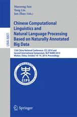 Chinese Computational Linguistics and Natural Language Processing Based on Naturally Annotated Big Data
