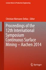 Proceedings of the 12th International Symposium Continuous Surface Mining - Aachen 2014