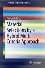 Material Selections by a Hybrid Multi-Criteria Approach