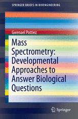 Mass Spectrometry: Developmental Approaches to Answer Biological Questions