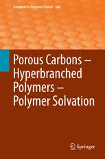 Porous Carbons – Hyperbranched Polymers – Polymer Solvation