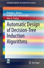 Automatic Design of Decision-Tree Induction Algorithms