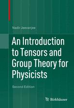 An Introduction to Tensors and Group Theory for Physicists