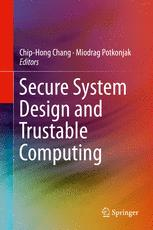 Secure System Design and Trustable Computing