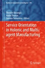 Service Orientation in Holonic and Multi-agent Manufacturing