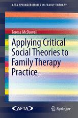 Applying Critical Social Theories to Family Therapy Practice