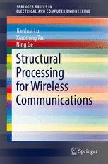 Structural Processing for Wireless Communications