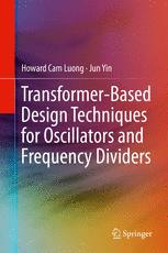 Transformer-Based Design Techniques for Oscillators and Frequency Dividers